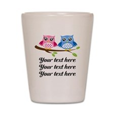 personalized add text Owls Shot Glass