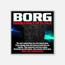 "BORG RELENTLESS Square Sticker 3"" x 3"""