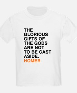 The glorious gifts of the gods are not to T-Shirt