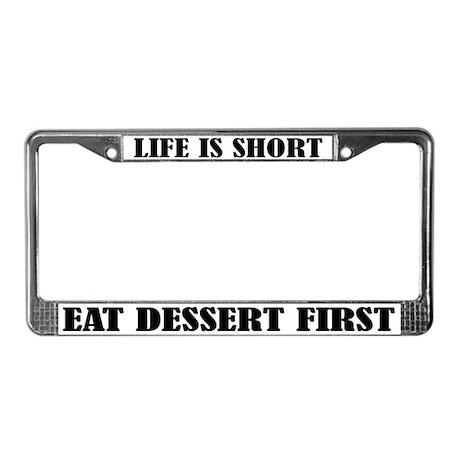 Life Is Short... License Plate Frame