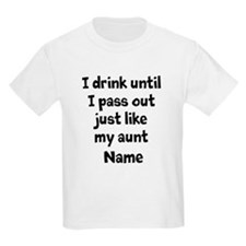 Drink pass out aunt uncle T-Shirt