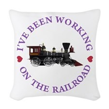 I've Been Working On The Railr Woven Throw Pillow
