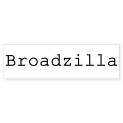 Broadzilla Bumper Bumper Sticker
