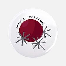"""Game Of Boredom 3.5"""" Button"""