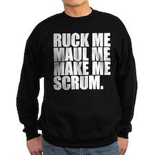 RUCK ME MAUL ME MAKE ME SCRUM. RUGBY HUMOR. Sweats