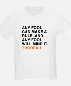 Any fool can make a rule, and any fool wil T-Shirt
