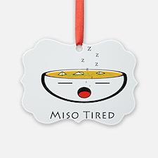 Miso Tired Ornament