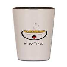 Miso Tired Shot Glass