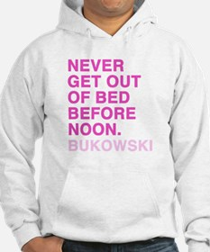 Never get out of bed before noon Hoodie