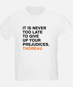 It is never too late to give up your preju T-Shirt