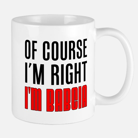 I'm Right Babcia Drinkware Mugs