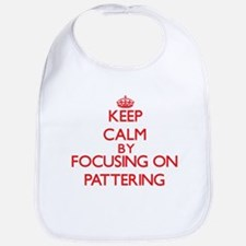 Keep Calm by focusing on Pattering Bib