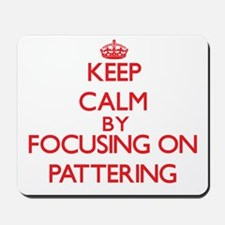Keep Calm by focusing on Pattering Mousepad