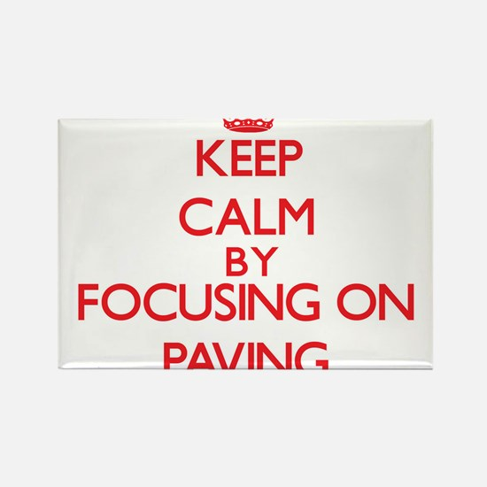 Keep Calm by focusing on Paving Magnets