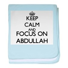 Keep Calm and Focus on Abdullah baby blanket