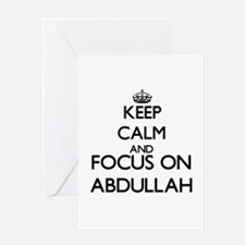 Keep Calm and Focus on Abdullah Greeting Cards