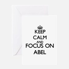 Keep Calm and Focus on Abel Greeting Cards