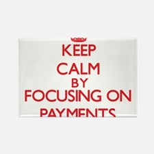 Keep Calm by focusing on Payments Magnets