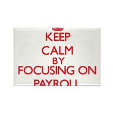 Keep Calm by focusing on Payroll Magnets