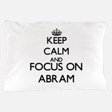 Keep Calm and Focus on Abram Pillow Case