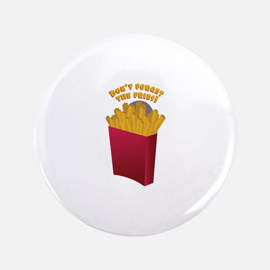 "The Fries 3.5"" Button"