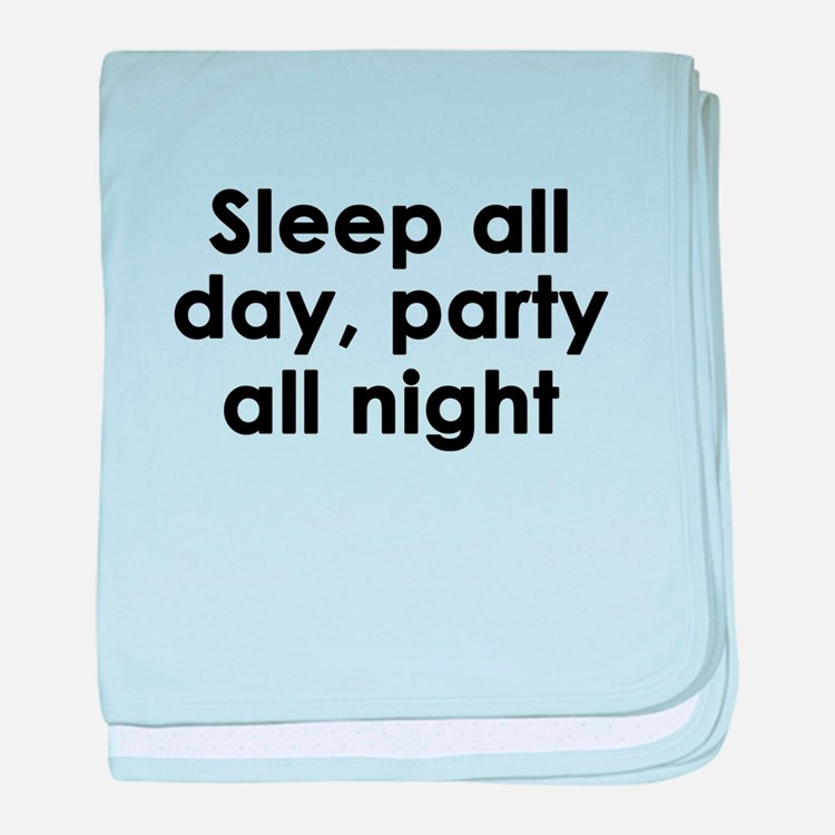 sleep all day, party all night baby blanket