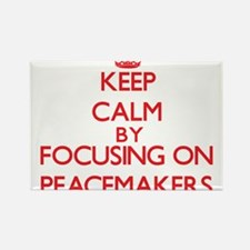 Keep Calm by focusing on Peacemakers Magnets