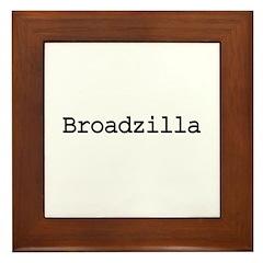 Broadzilla Framed Tile