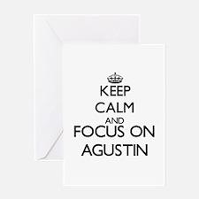 Keep Calm and Focus on Agustin Greeting Cards
