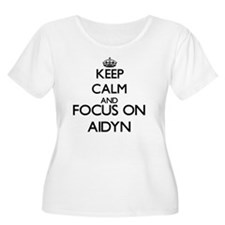 Keep Calm and Focus on Aidyn Plus Size T-Shirt