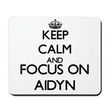 Keep Calm and Focus on Aidyn Mousepad