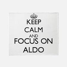 Keep Calm and Focus on Aldo Throw Blanket