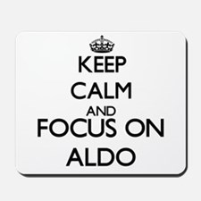 Keep Calm and Focus on Aldo Mousepad