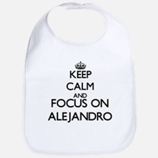 Keep Calm and Focus on Alejandro Bib