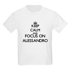 Keep Calm and Focus on Alessandro T-Shirt
