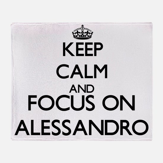 Keep Calm and Focus on Alessandro Throw Blanket