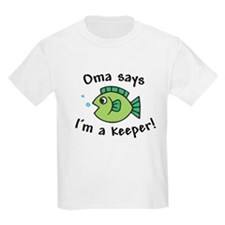 Oma Says I'm a Keeper T-Shirt