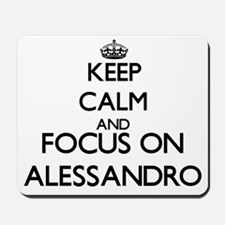 Keep Calm and Focus on Alessandro Mousepad