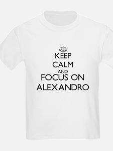 Keep Calm and Focus on Alexandro T-Shirt