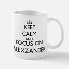 Keep Calm and Focus on Alexzander Mugs