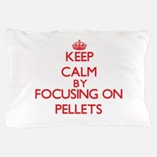 Keep Calm by focusing on Pellets Pillow Case