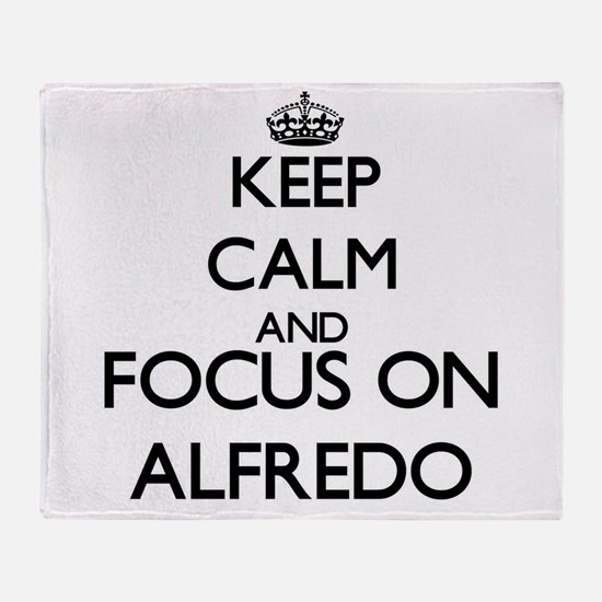 Keep Calm and Focus on Alfredo Throw Blanket