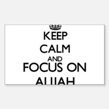 Keep Calm and Focus on Alijah Decal