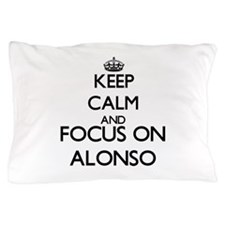 Keep Calm and Focus on Alonso Pillow Case