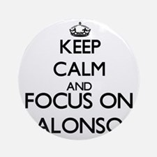 Keep Calm and Focus on Alonso Ornament (Round)