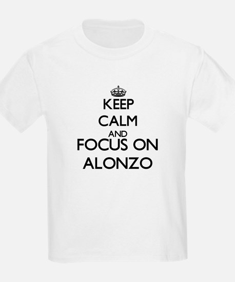 Keep Calm and Focus on Alonzo T-Shirt