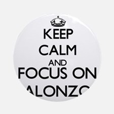 Keep Calm and Focus on Alonzo Ornament (Round)