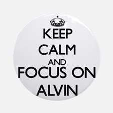 Keep Calm and Focus on Alvin Ornament (Round)