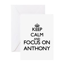 Keep Calm and Focus on Anthony Greeting Cards