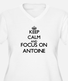 Keep Calm and Focus on Antoine Plus Size T-Shirt